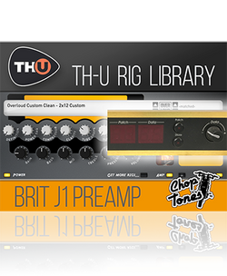 Overloud Choptones Brit J1 Preamp TH-U Rig Library
