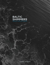 Sonic Atoms Baltic Shimmers