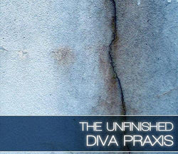 Buy The Unfinished Diva Praxis