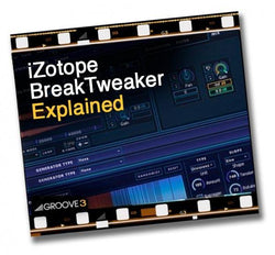 Download Groove 3 iZotope BreakTweaker Explained