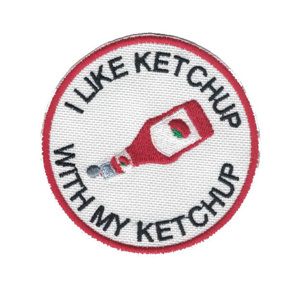 I Like Ketchup with My Ketchup Patch Iron on Applique