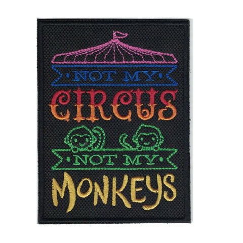 Embroidered Not My Circus Not My Monkeys Patch Iron On Applique