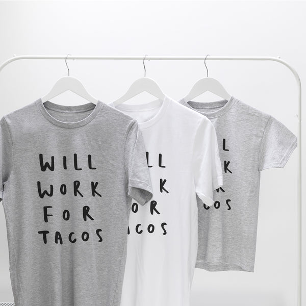 Will Work For Tacos T-Shirt