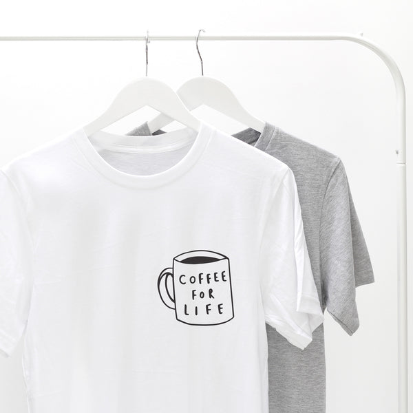 coffee for life slogan t shirt