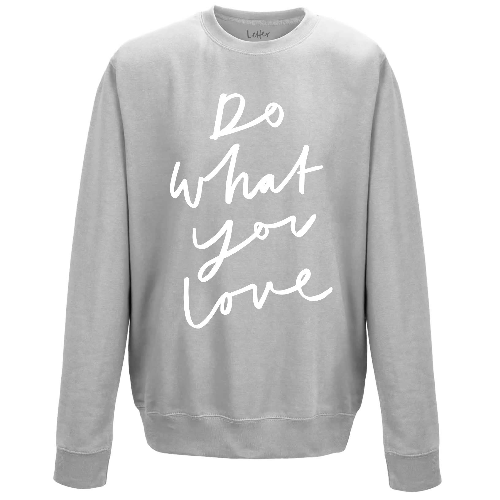 Do What You Love Sweatshirt
