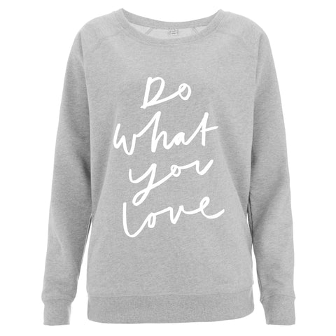Do What You Love Women's Scoop Neck Sweatshirt