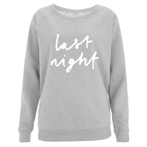 Last Night Women's Scoop Neck Sweatshirt