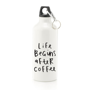 Life Begins After Coffee Water Bottle