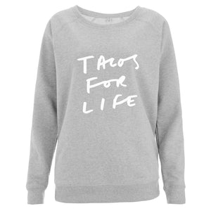 Tacos For Life Women's Scoop Neck Sweatshirt