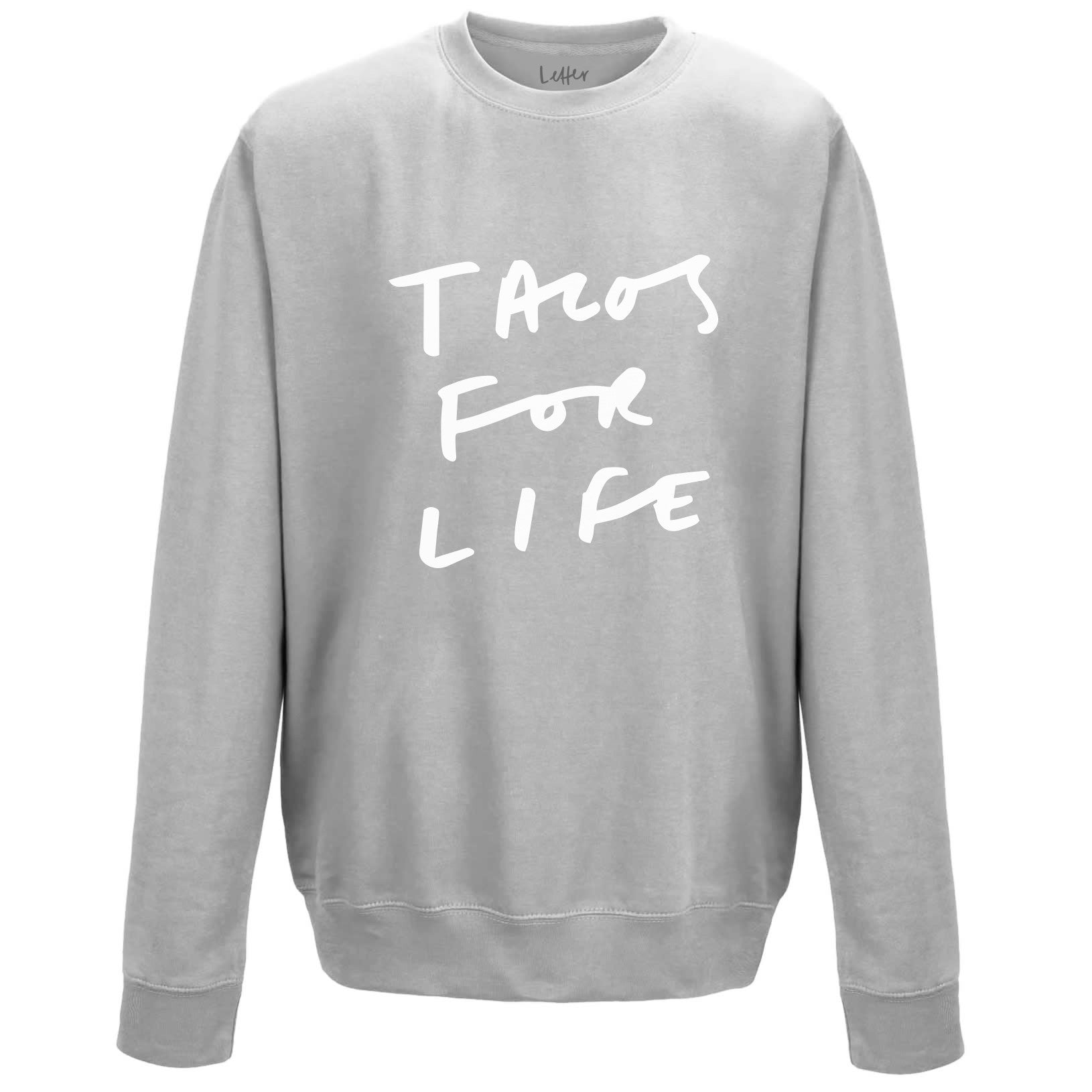 Tacos For Life Unisex Sweatshirt