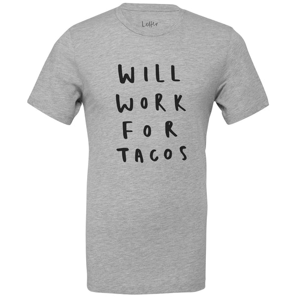 will work for tacos t shirt