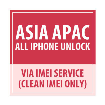Asia Apac All iPhone Unlock Via IMEI Service - Clean IMEI Only