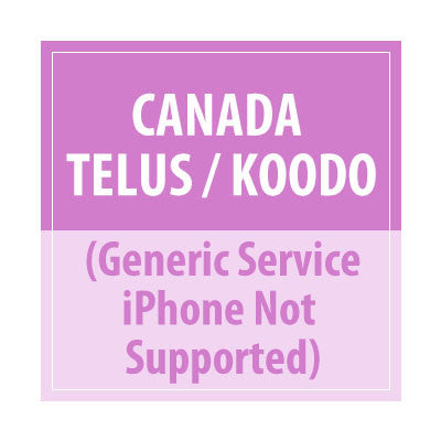 Canada Telus/Koodo Generic Service (iPhone Not Supported) - Delivery Time : 24 Hours