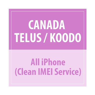 Canada Telus/Koodo iPhone 4S,5 5S, 5C, 6, 6+, 6S, 6S+ (SE Clean IMEI Service)