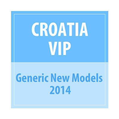 Croatia VIP Generic New Models 2014 - Delivery Time : 10 Days