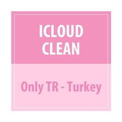 iCloud Clean (Only  TR - Turkey) - Delivery Time : 15 days