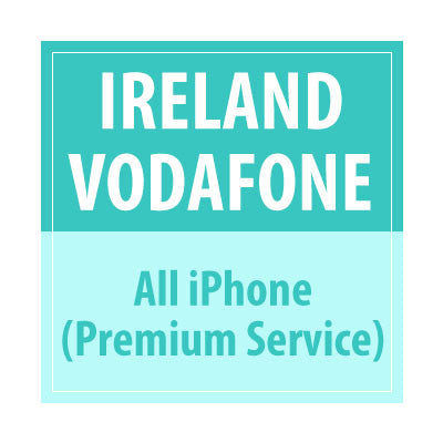 Ireland Vodafone All iPhone Premium Service - Delivery Time : 72 Hours