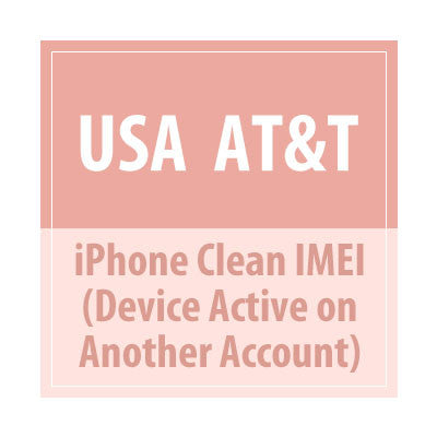 USA AT&T - iPhone Clean IMEI (Device active on another account) - Delivery Time : 7 days