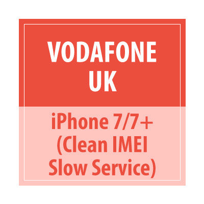 Vodafone UK - iPhone 7/7+ Clean IMEI Slow Service - Delivery Time : 10 days