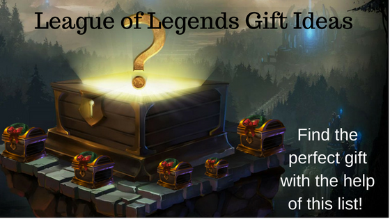 League of legends gift ideas
