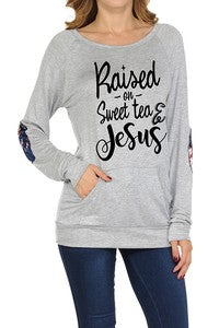 """Raised on Jesus and Sweet Tea"""
