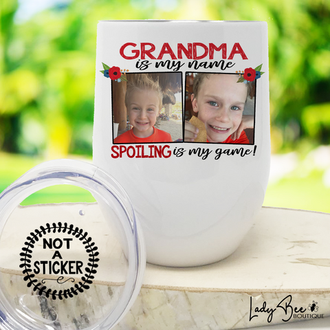 Grandma Is My Name, Spoiling Is My Game, Wine Tumbler - LadyBee Boutique Mugs