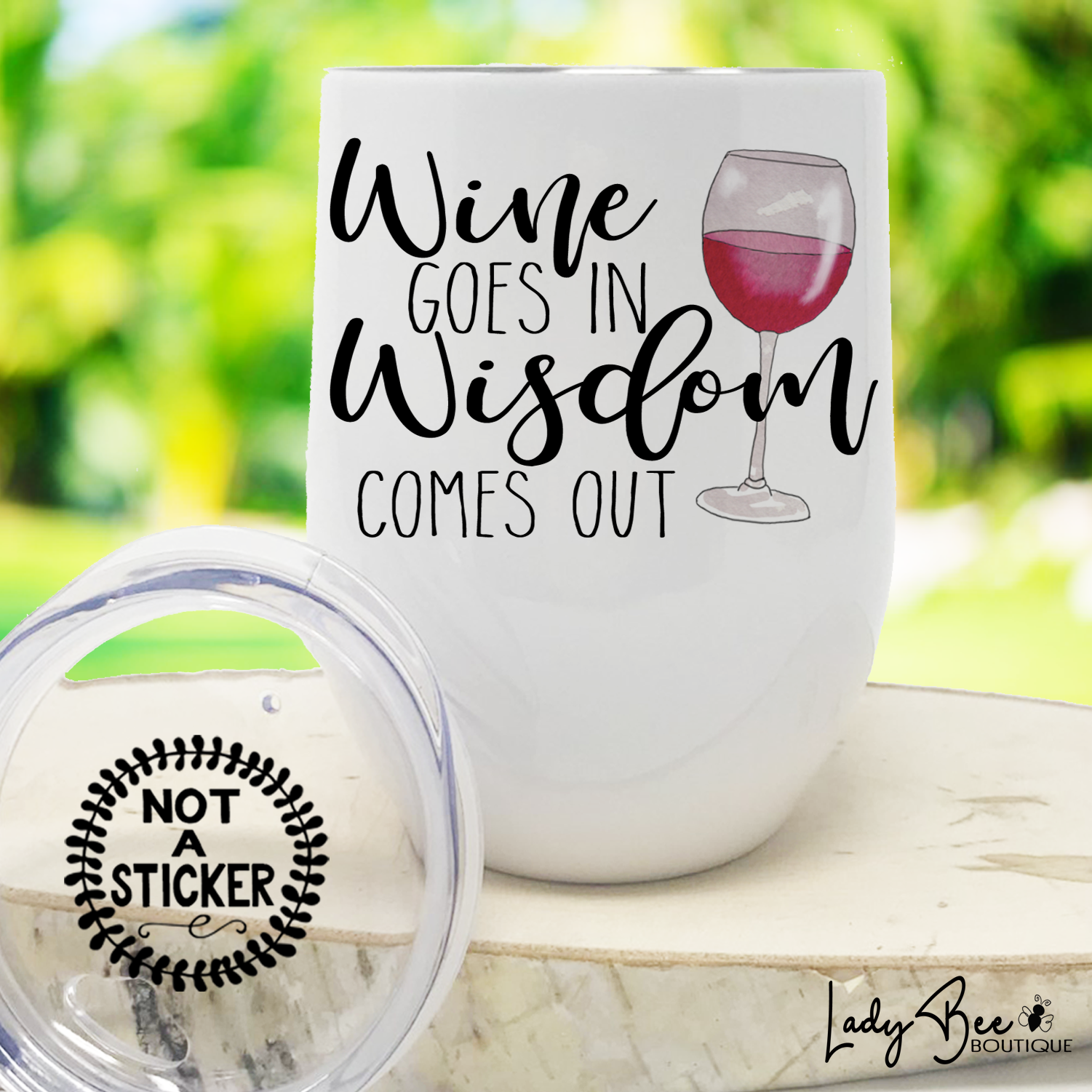 Wine Goes In Wisdom Comes Out, Wine Tumbler - LadyBee Boutique Mugs