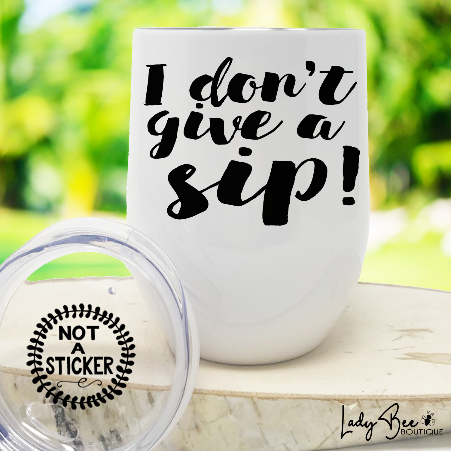 I Don't Give a Sip, Wine Tumbler - LadyBee Boutique Mugs