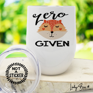Zero Fox Given, Wine Tumbler - LadyBee Boutique Mugs