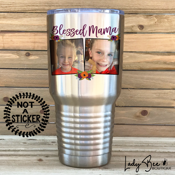Blessed Mama, 30oz Photo Tumbler - LadyBee Boutique Mugs