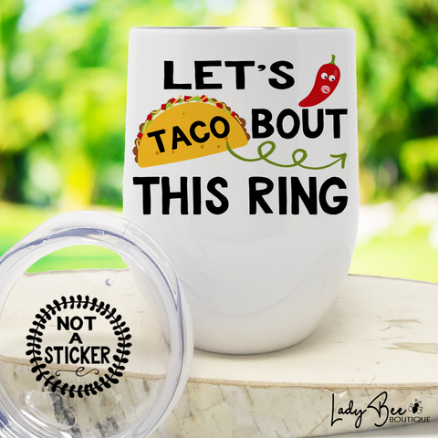 Let's Taco Bout This Ring, Wine Tumbler - LadyBee Boutique Mugs