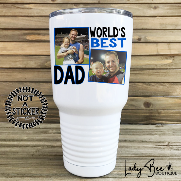 World's Best Dad, 30oz Photo Tumbler - LadyBee Boutique Mugs