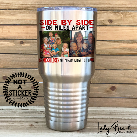 Side By Side or Miles Apart Grandchildren, 30oz Photo Tumbler - LadyBee Boutique Mugs