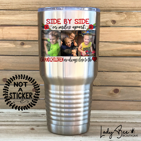 Side by Side or Miles Apart, 30oz Photo Tumbler