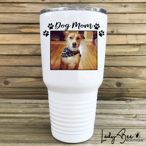 Dog Mom Photo 30oz Tumbler - LadyBee Boutique Mugs