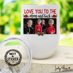 Love You to the Moon and Back, Wine Tumbler - LadyBee Boutique Mugs