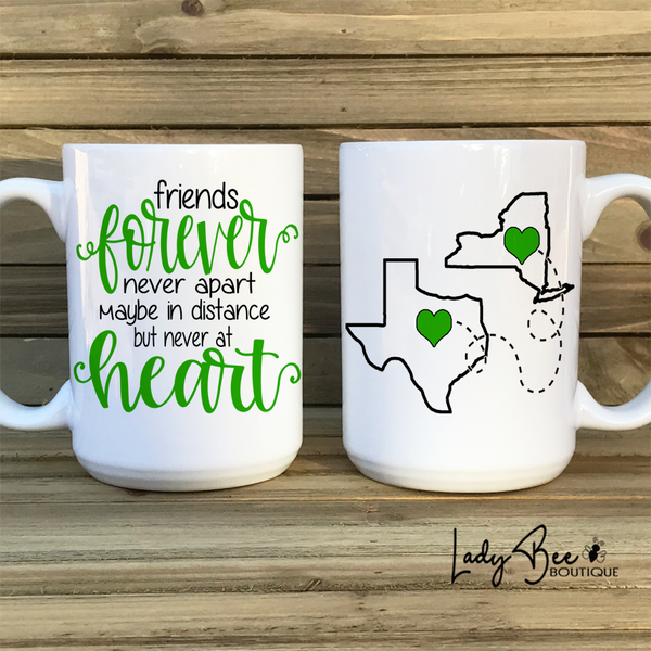 Friends Forever Never Apart Maybe In Distance But Never At Heart, States Mug