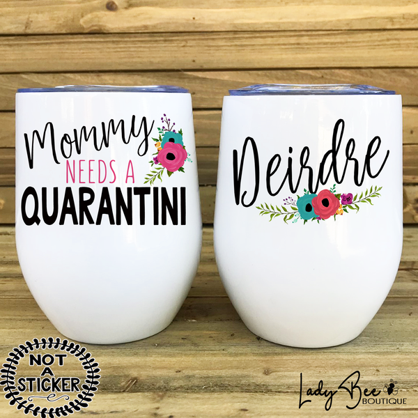Mommy Needs a Quarantini, Wine Tumbler - LadyBee Boutique Mugs