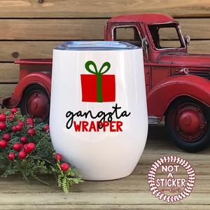 Gangsta Wrapper, Wine Tumbler - LadyBee Boutique Mugs