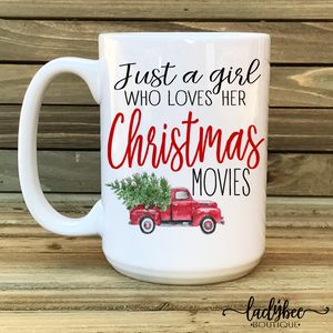 Just a Girl Who Loves Her Christmas Movies, Christmas Mug - LadyBee Boutique Mugs