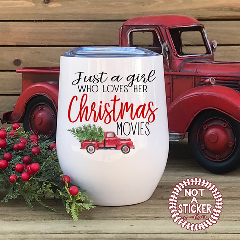 Just A Girl Who Loves Her Christmas Movies, Wine Tumbler - LadyBee Boutique Mugs