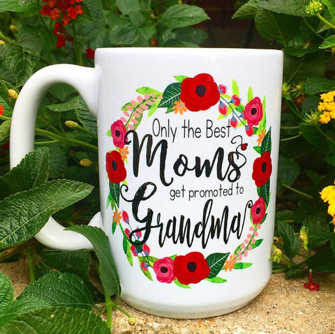 Only the best moms get promoted to grandma, Red - LadyBee Boutique Mugs