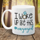 I woke up like this -engaged - LadyBee Boutique Mugs
