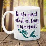 Mermaid Mug, Pissed about not being a mermaid - LadyBee Boutique Mugs