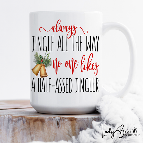 Always Jingle All The Way, Christmas Mug - LadyBee Boutique Mugs