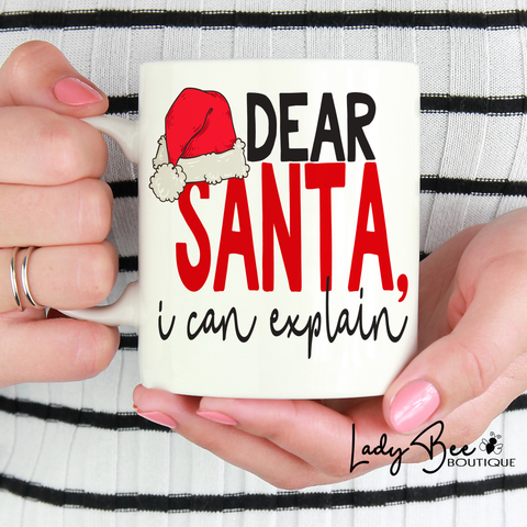 Dear Santa I Can Explain, Christmas Mug - LadyBee Boutique Mugs