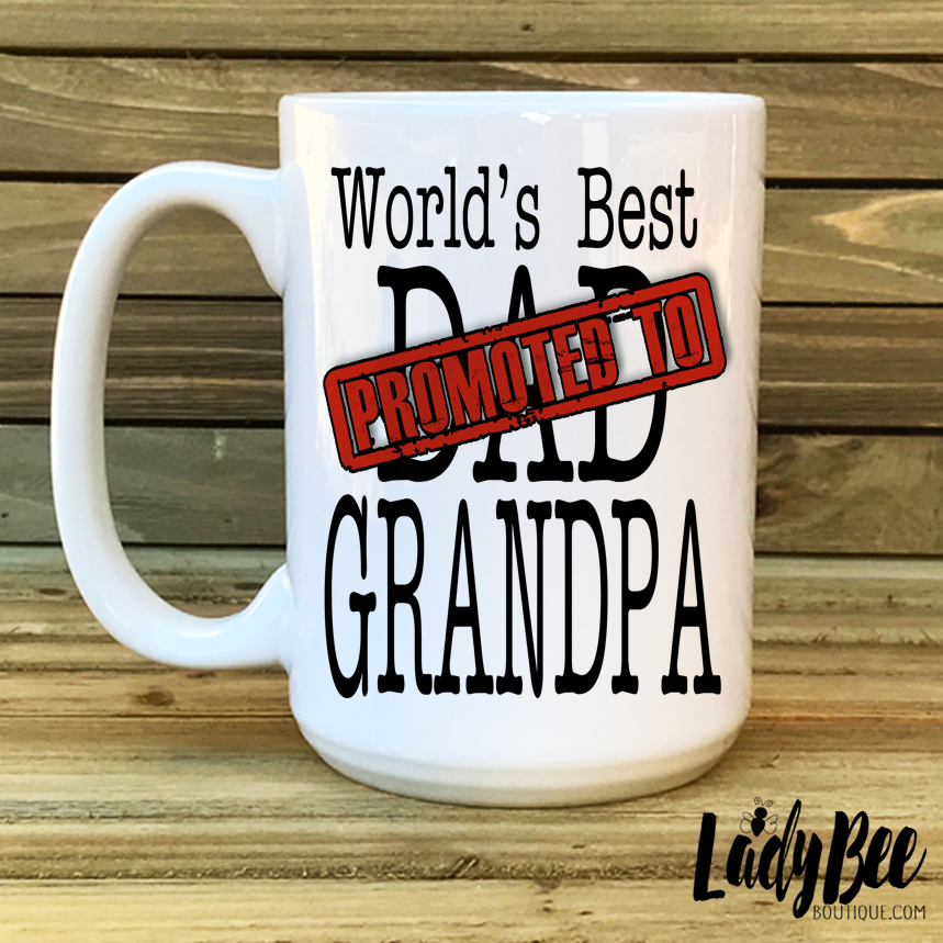 Only the best dads get promoted to grandpa - LadyBee Boutique Mugs