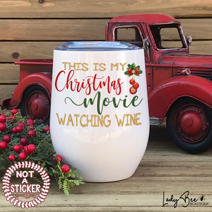 Christmas Movie Watching Wine, Wine Tumbler - LadyBee Boutique Mugs