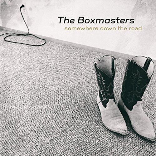 The Boxmasters: somewhere down the road