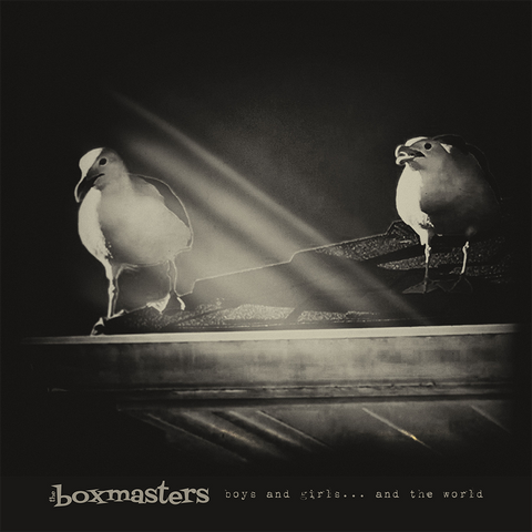 The Boxmasters: boys and girls... and the world